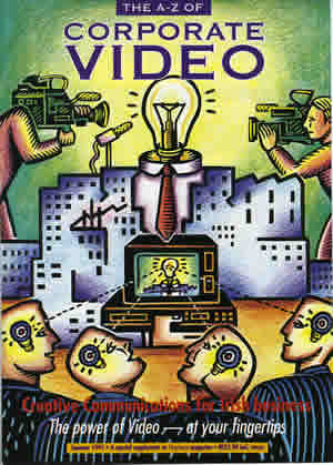 Fig 1. Cover illustration for Corporate video magazine 1991. The lead feature article was about the persuasive power of video